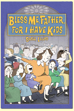 Bless Me Father, For I Have Kids