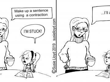 "Homeschool mom says: ""Make up a sentence using a contraction."" Little girl looks upset and says: ""I'm stuck!"" Mom says, ""I'll accept that."""
